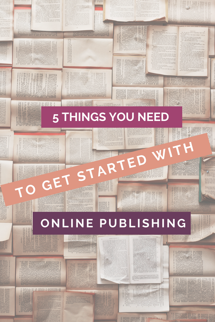 5 Things You Need To Get Started With Online Publishing Pinterest image