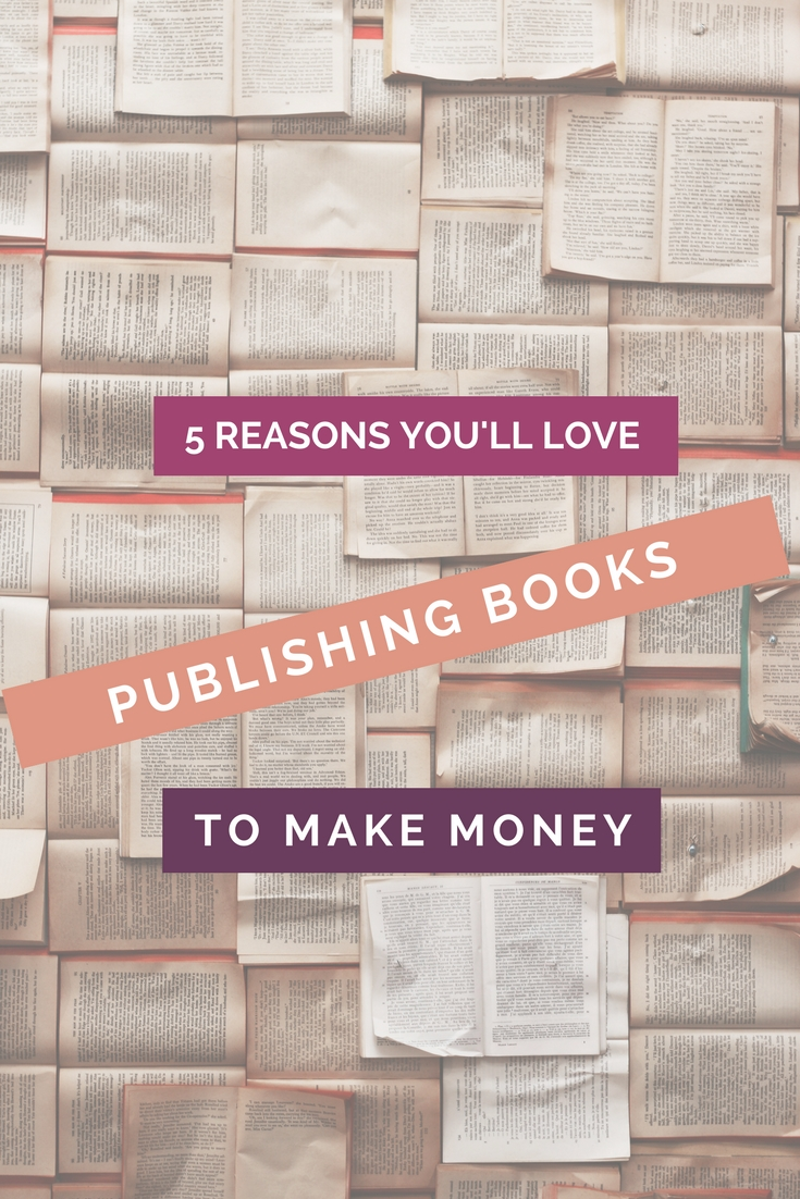 5 Reasons You'll Love Publishing Books To Make Money Pinterest image