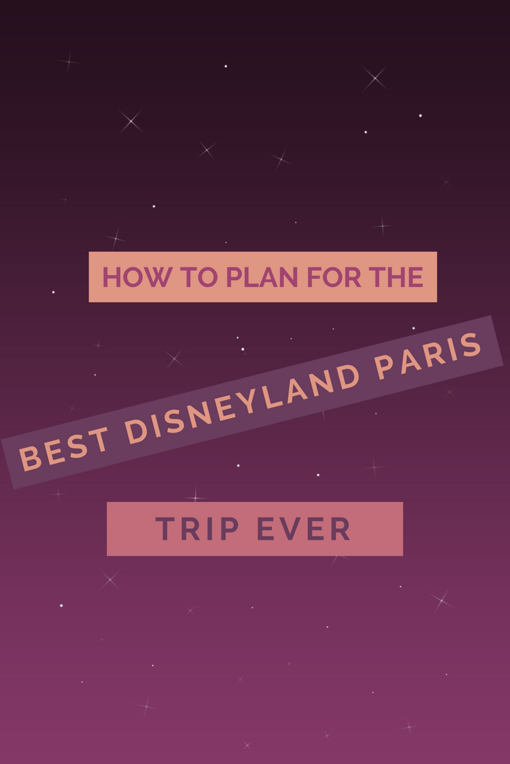 How To Plan For The Best Disneyland Paris Trip Ever Pinterest image