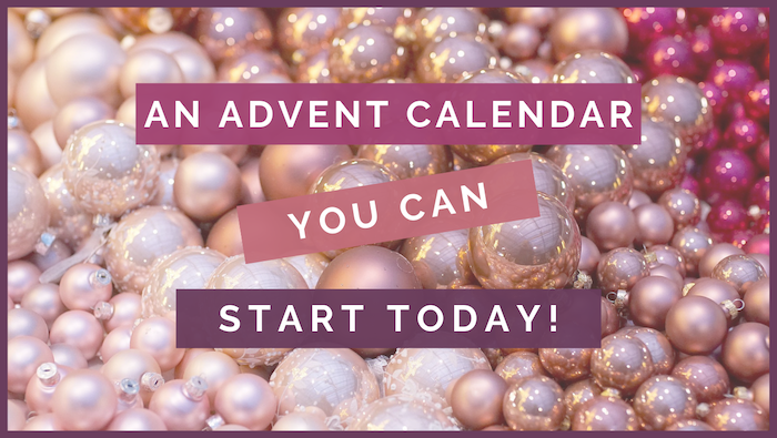 A Special Kind Of Advent Calendar You Can Start Today header image