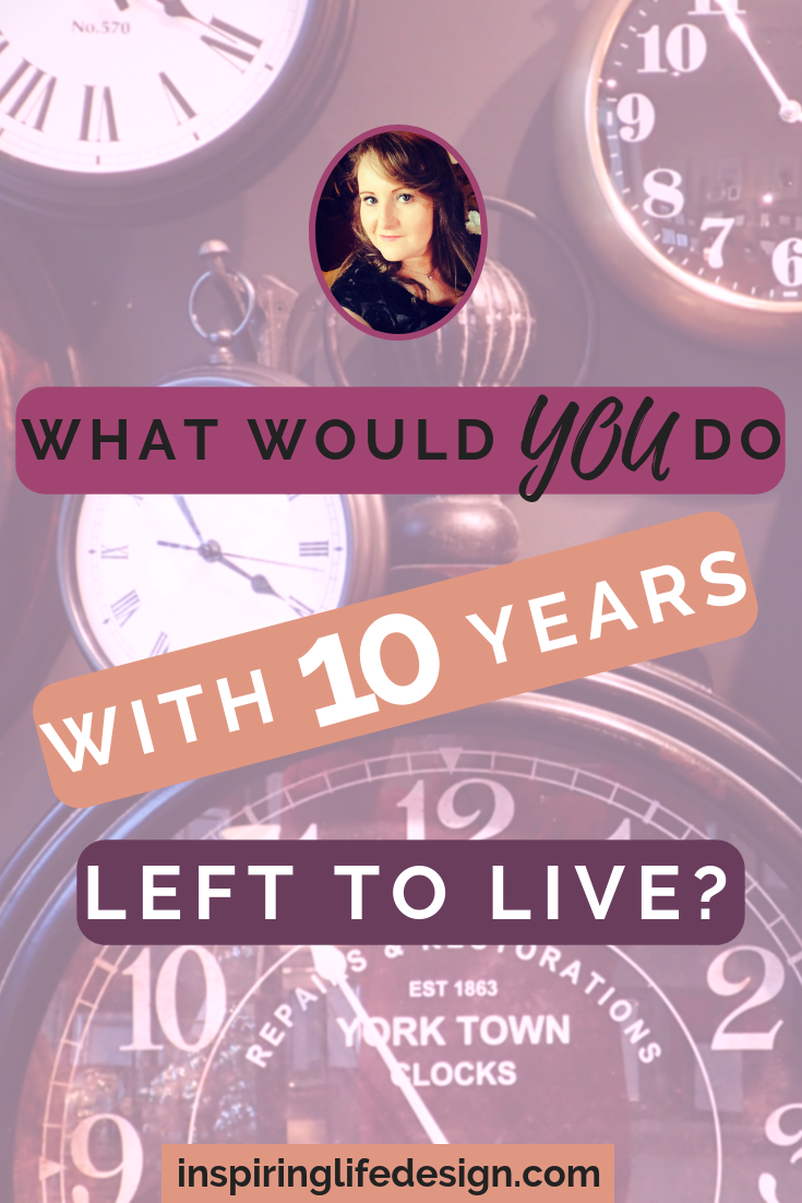 10 years left to live thought experiment pinterest image