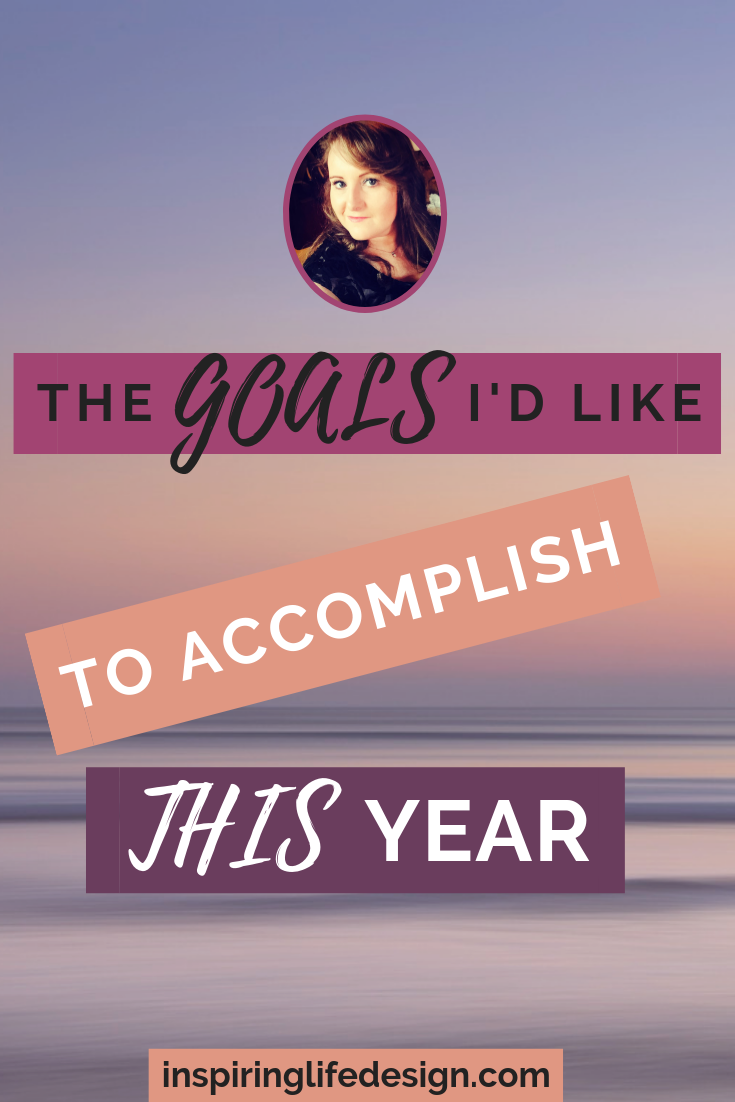 The Goals I'd Like To Accomplish This Year pinterest image
