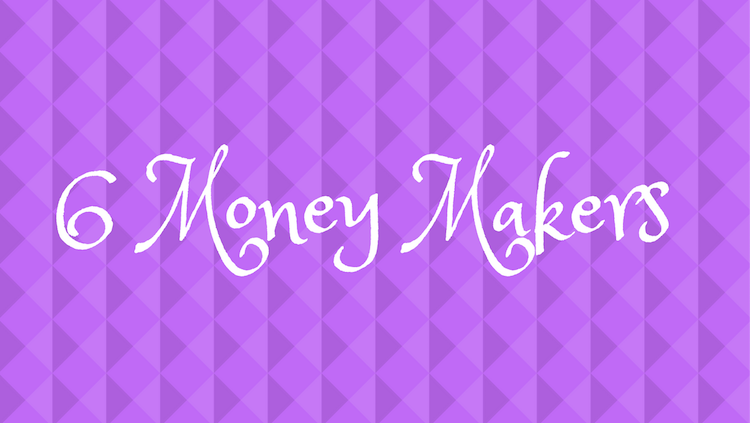 The First 6 Money Makers I've Tried header image