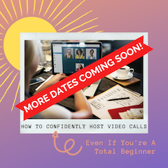 How To Confidently Host Video Calls Workshop